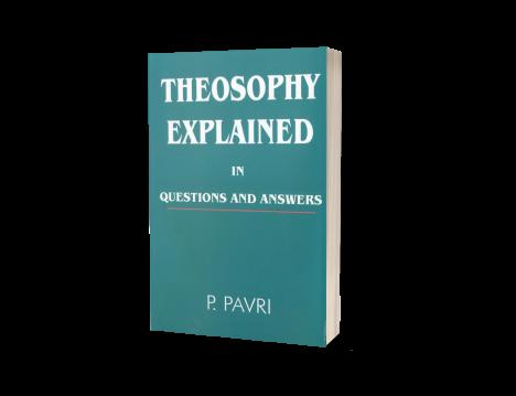THEOSOPHY EXPLAINED