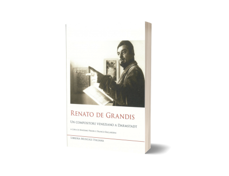 Renato De Grandis - un compositore veneziano a Darmstadt