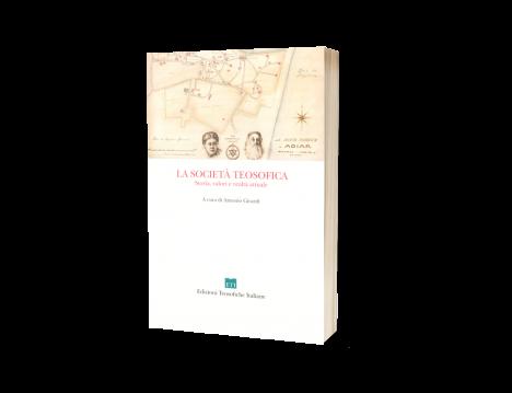 La Società Teosofica - Storia valori e realtà attuale